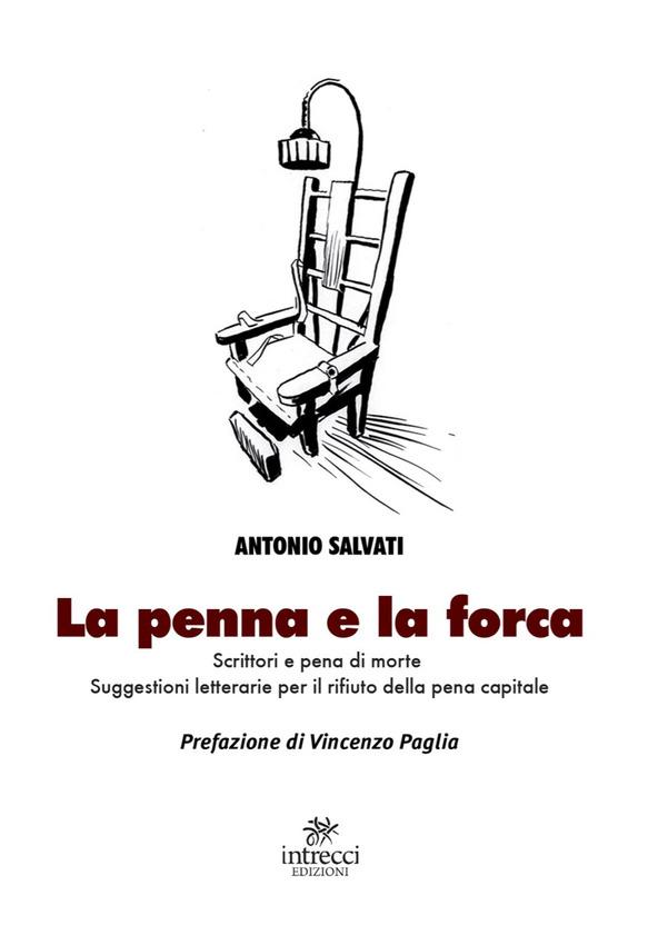 La penna e la forca, di Antonio Salvati. Libro sulla pena di morte.